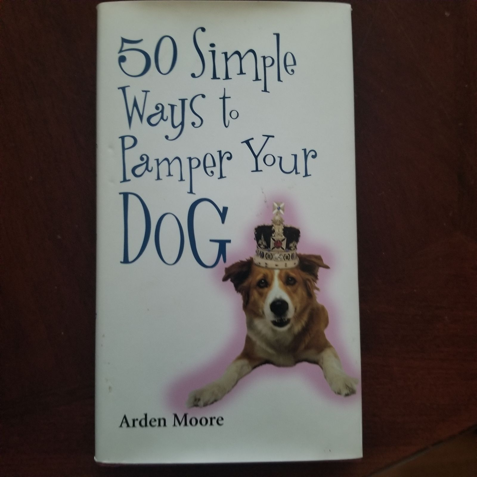 50 Simple Ways to Pamper Your Dog  Book