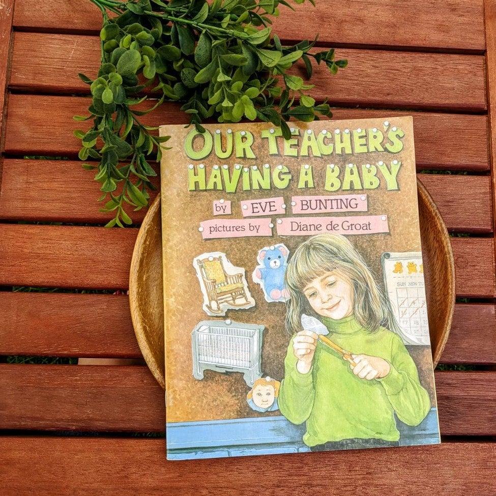 Our Teacher's Having a Baby Book