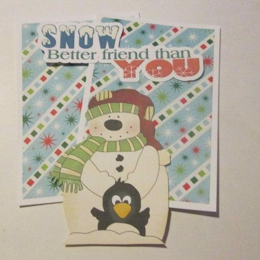 Snow Better Friend Than You - Scrapbook or Card Set
