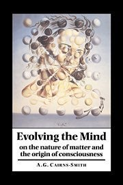 Evolving the Mind by AG CAIRNS-SMITH