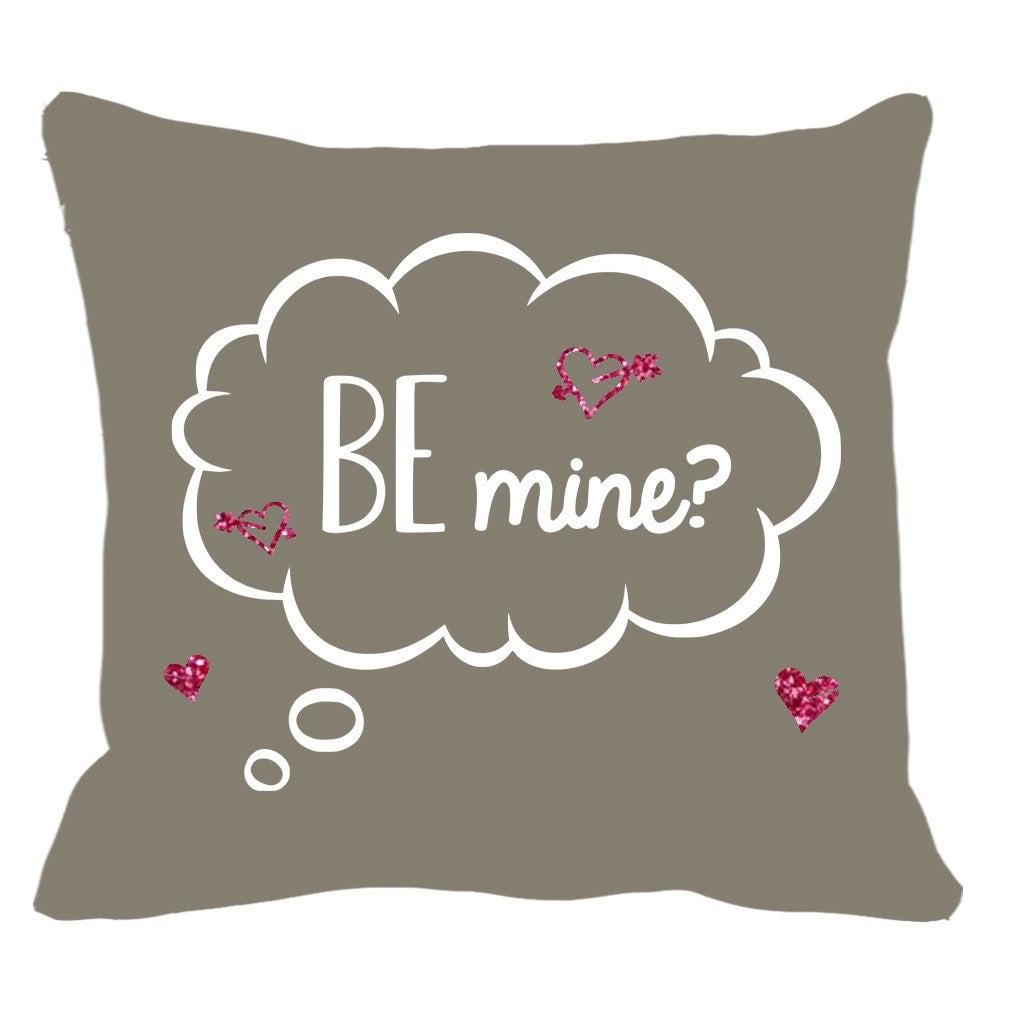 "16""x16"" Be Mine pillow case"