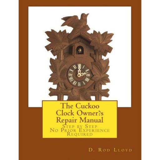 The Cuckoo Clock Owner?s Repair Manual