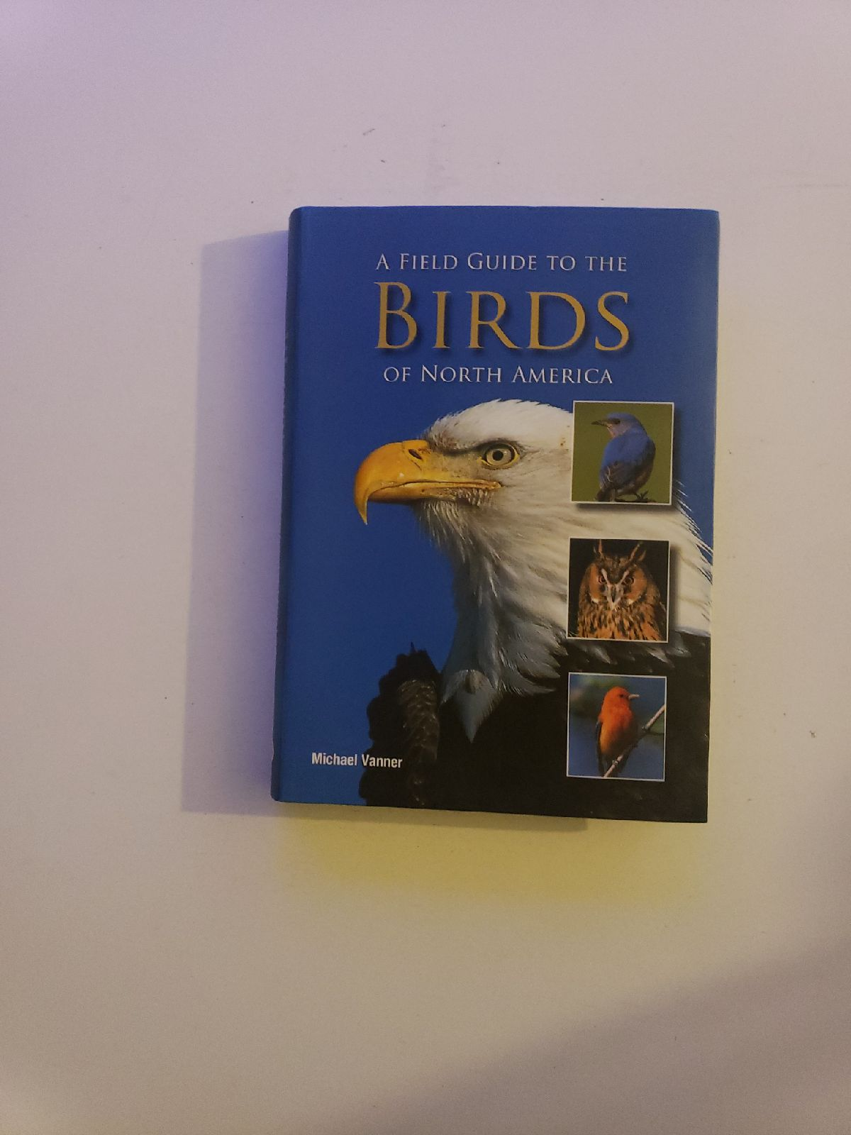 A Field Guide to the Birds of North Amer