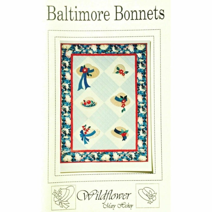 Baltimore Bonnets Quilt Pattern by Mary Hickey for Wildflower Designs
