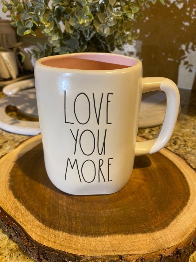 Rae Dunn Love You More Coffee Mug