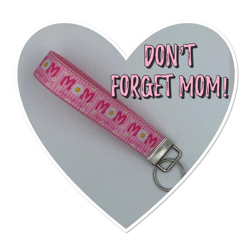 Key Fob/ Wristlet/ Keychain for MOM