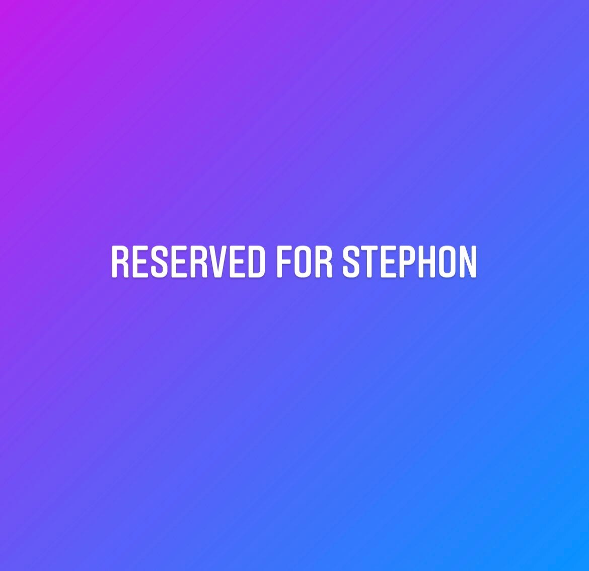 RESERVED FOR STEPHON