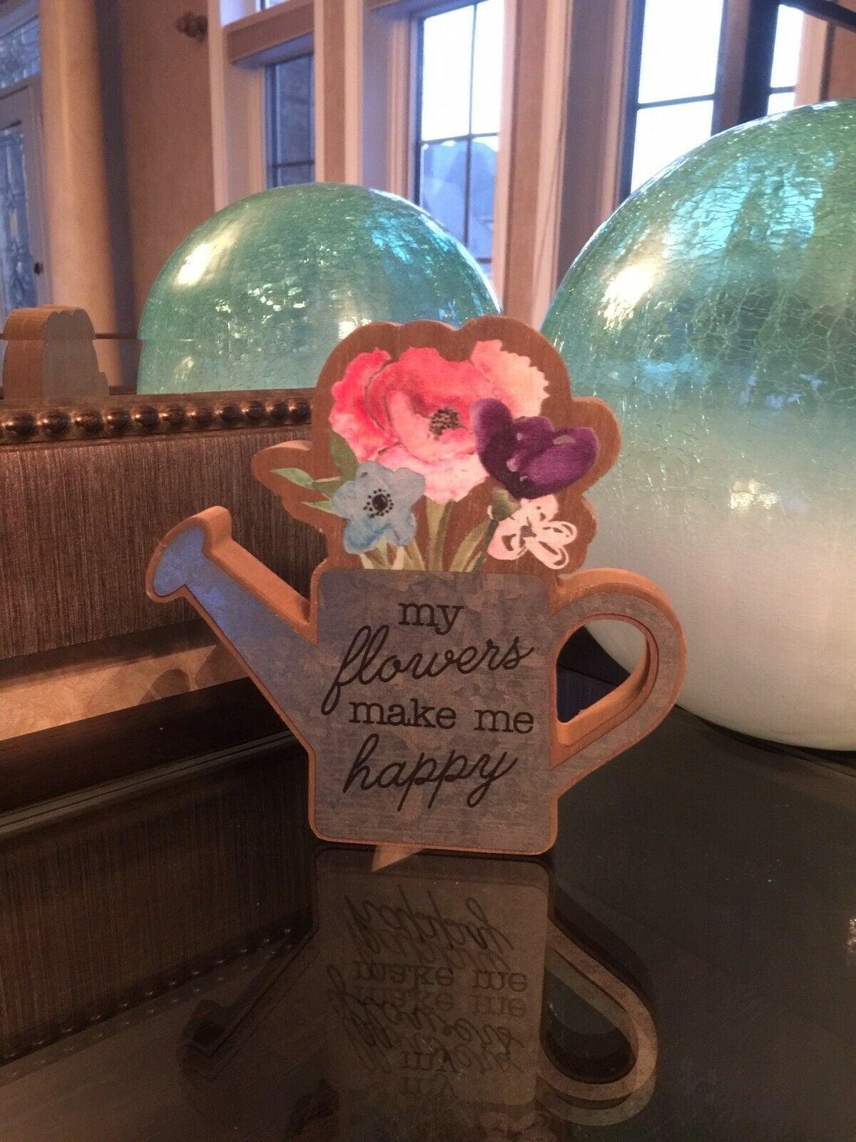 """Flowers Make Me Happy"" Wood"