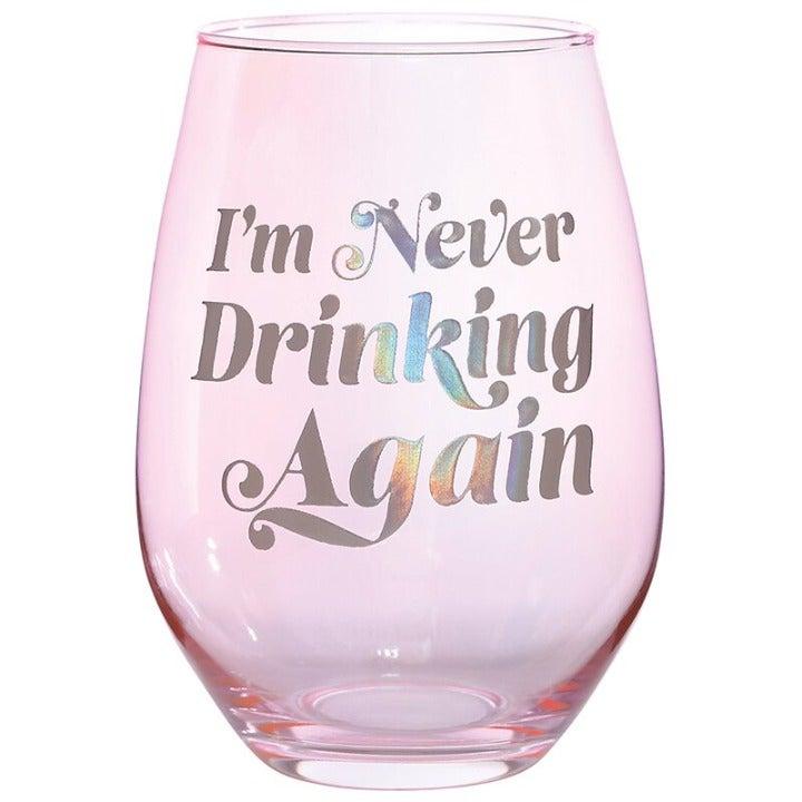 JUMBO WINE GLASS - NEVER DRINKING