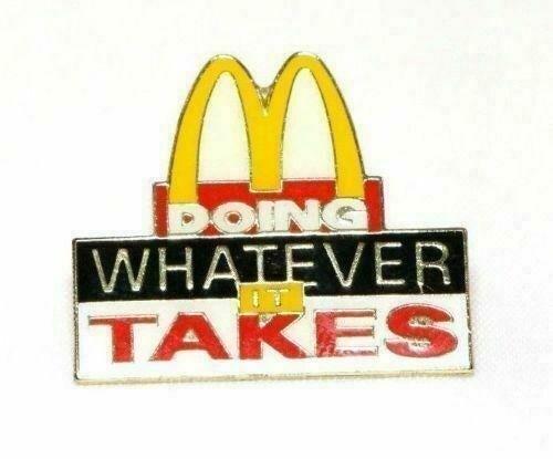 McDonald's Doing Whatever It Takes Pin