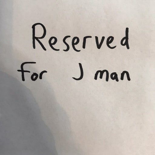 Reserved for J man