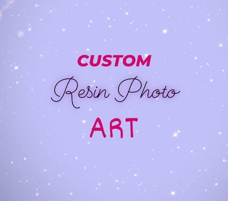 Customized Resin Photo Art (read below)