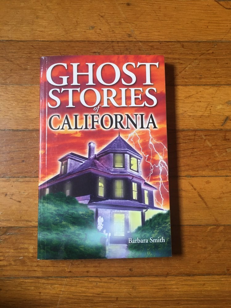 Ghost Stories of California by Barbara S