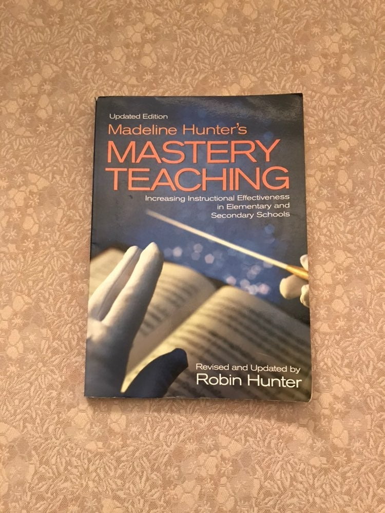 Mastery Teaching by Madeline Hunter