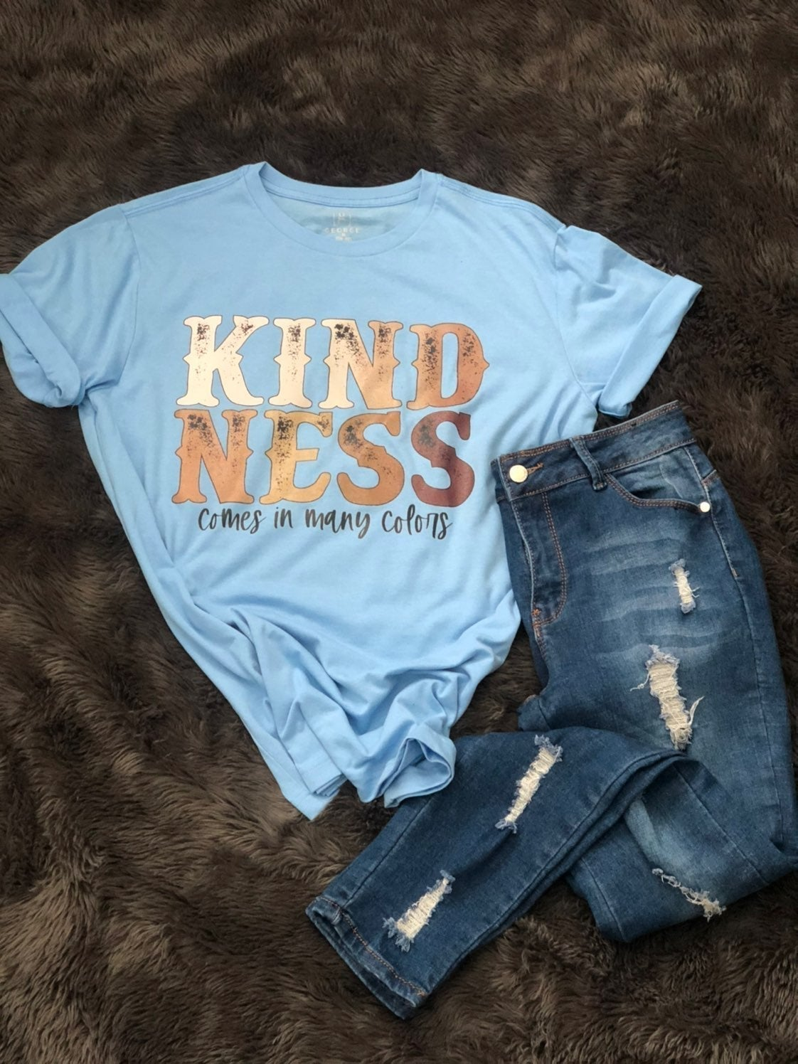 Kindness Comes In Many Colors tee
