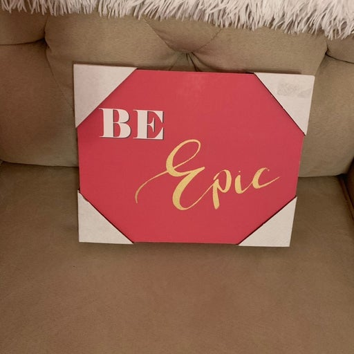 """New Frameless Canvas Pic """"Be Epic"""""""
