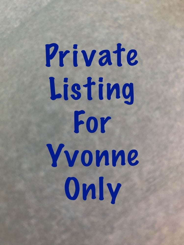 Private listing for Yvonne only
