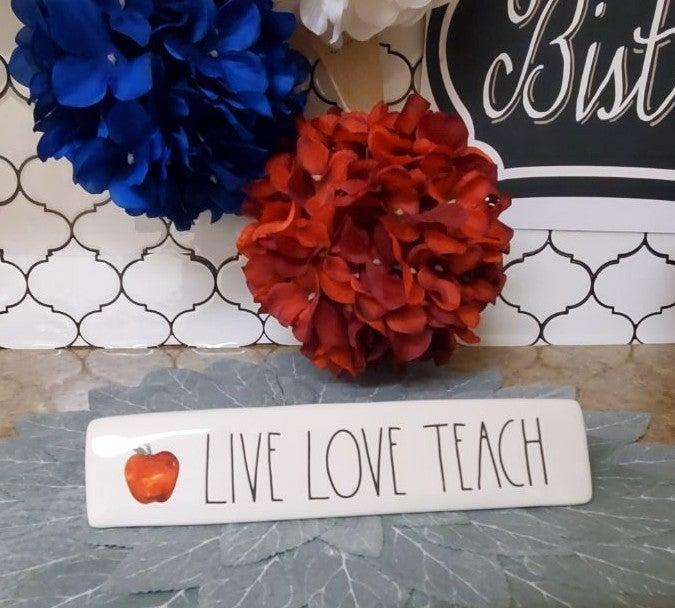 Rae Dunn LIVE LOVE TEACH decor
