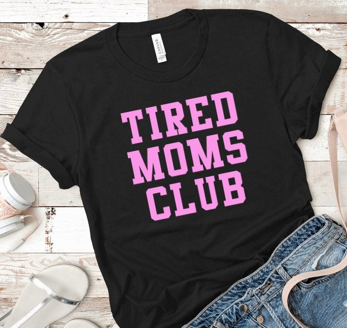 Medium Tired Moms Club Bella+Canvas tee