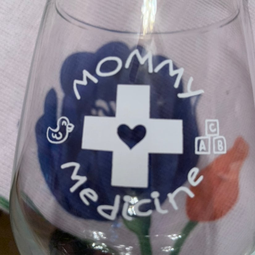 "Wineglass ""Mommy's Medicine"""