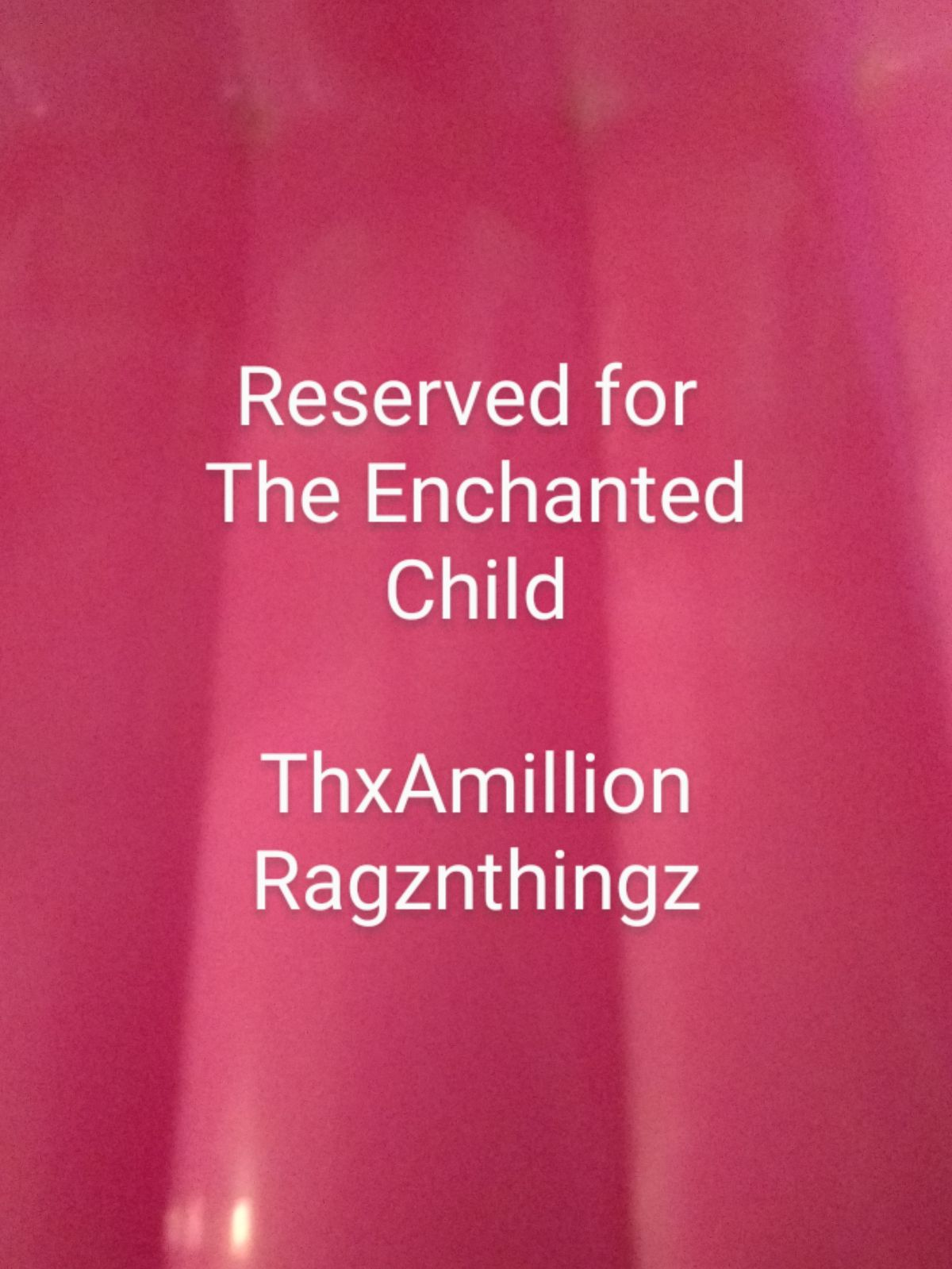 Reserved for The Enchanted Child