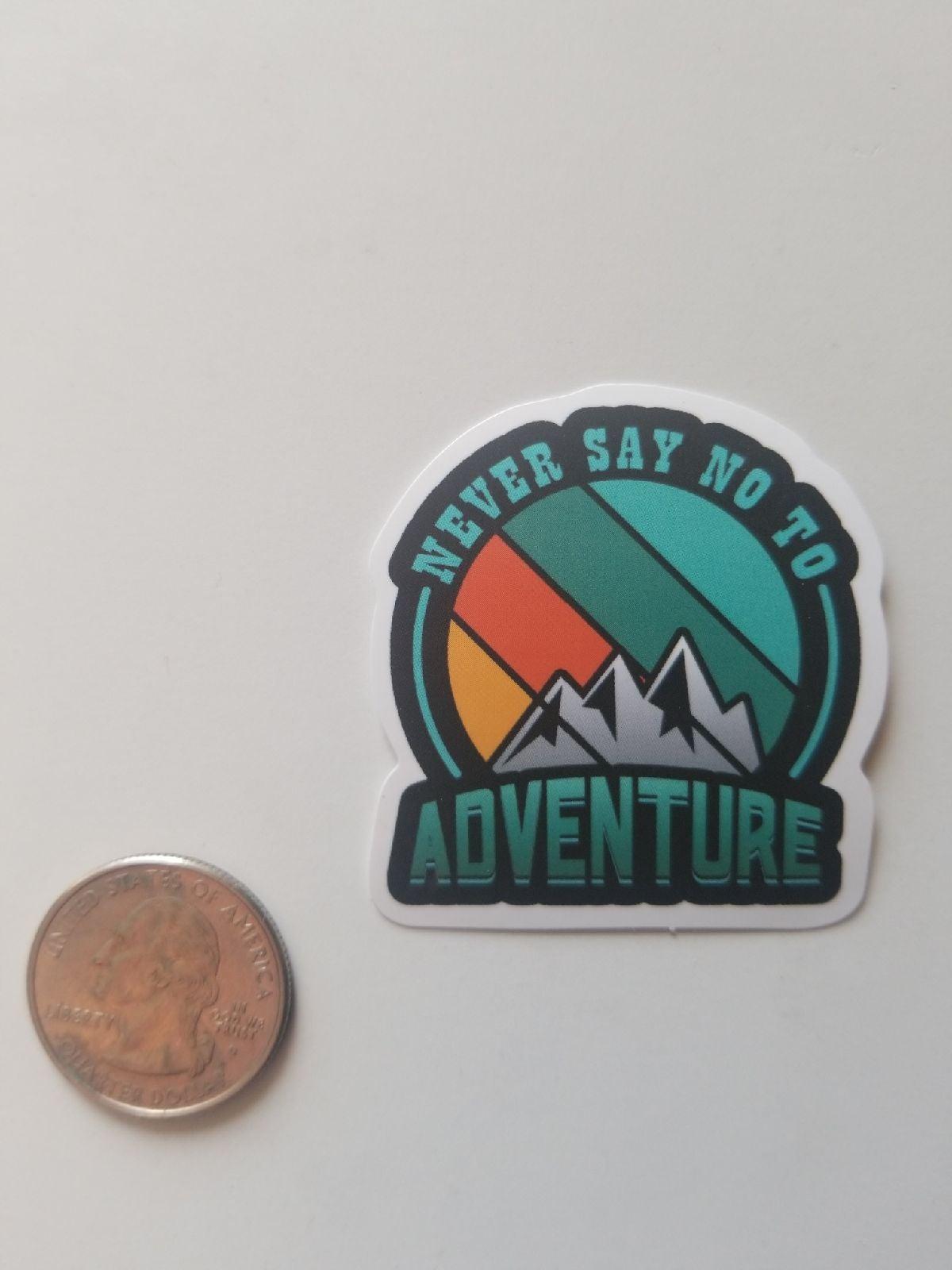 Adventure never say no camping wildernes