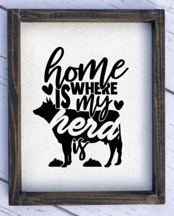 Home Is Where My Herd Is, Farmhouse Sign