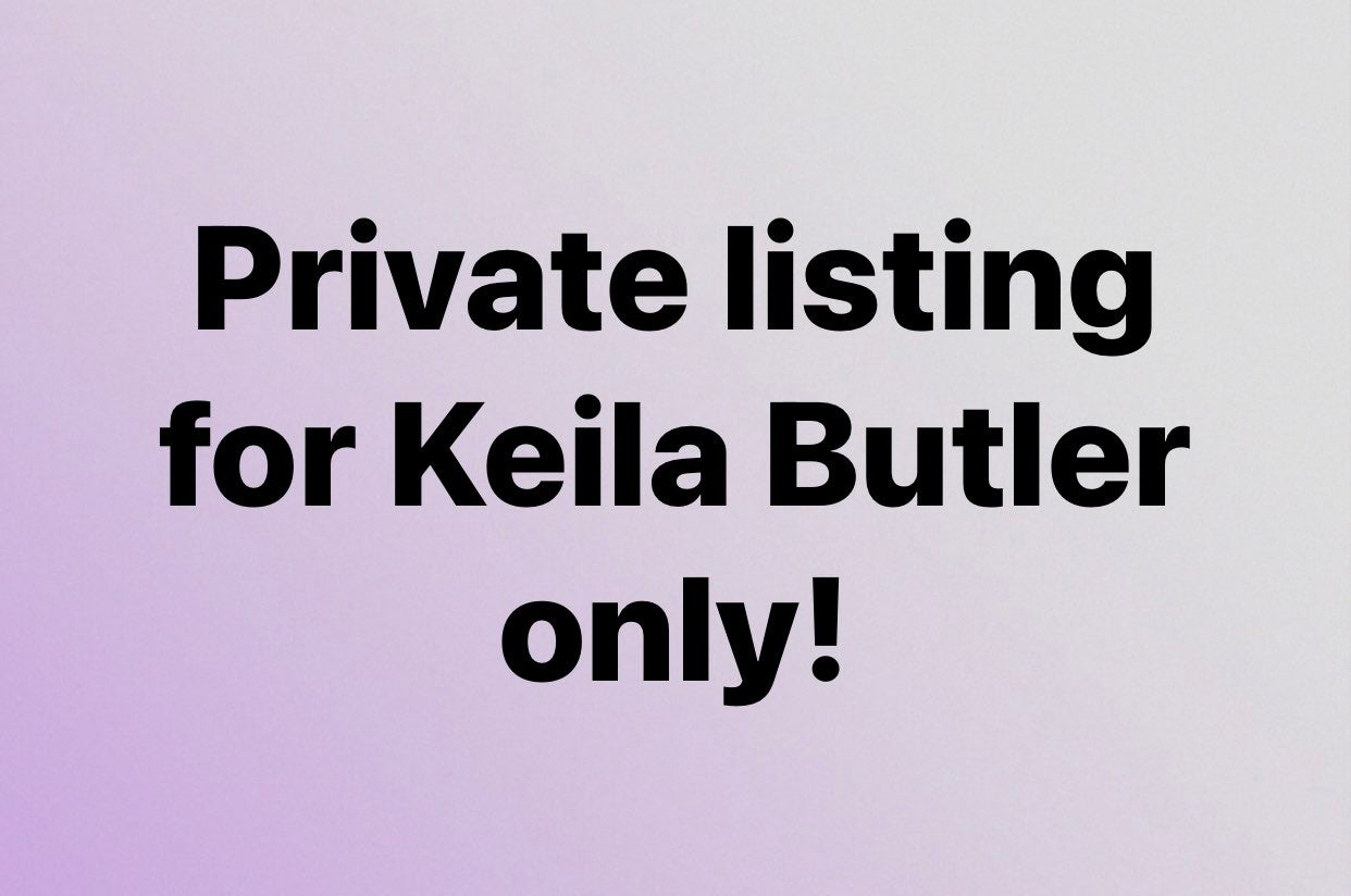 Private listing for Keila Butler only