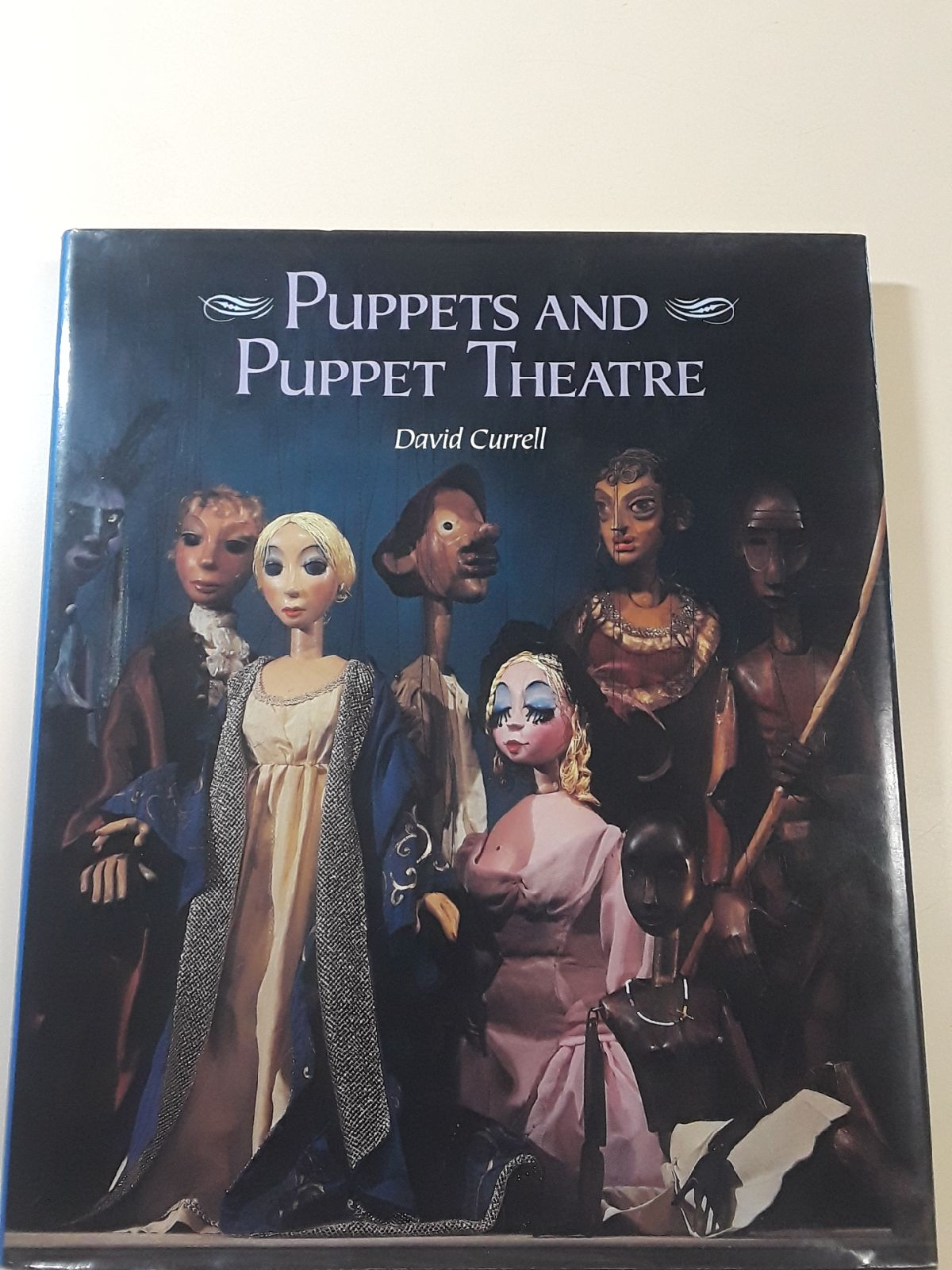 Puppets and Puppet Theater by D. Currell