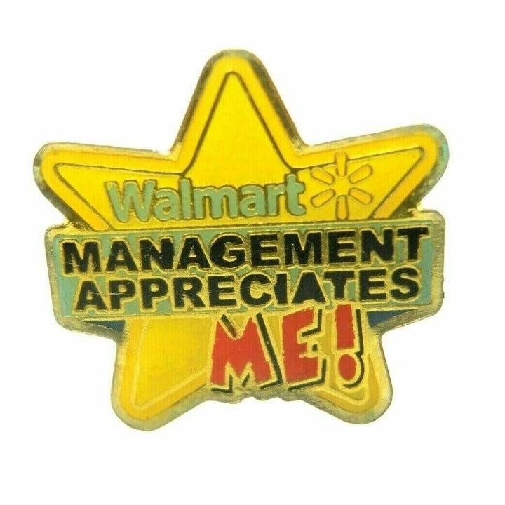 Walmart Management Appreciates Me! Pin