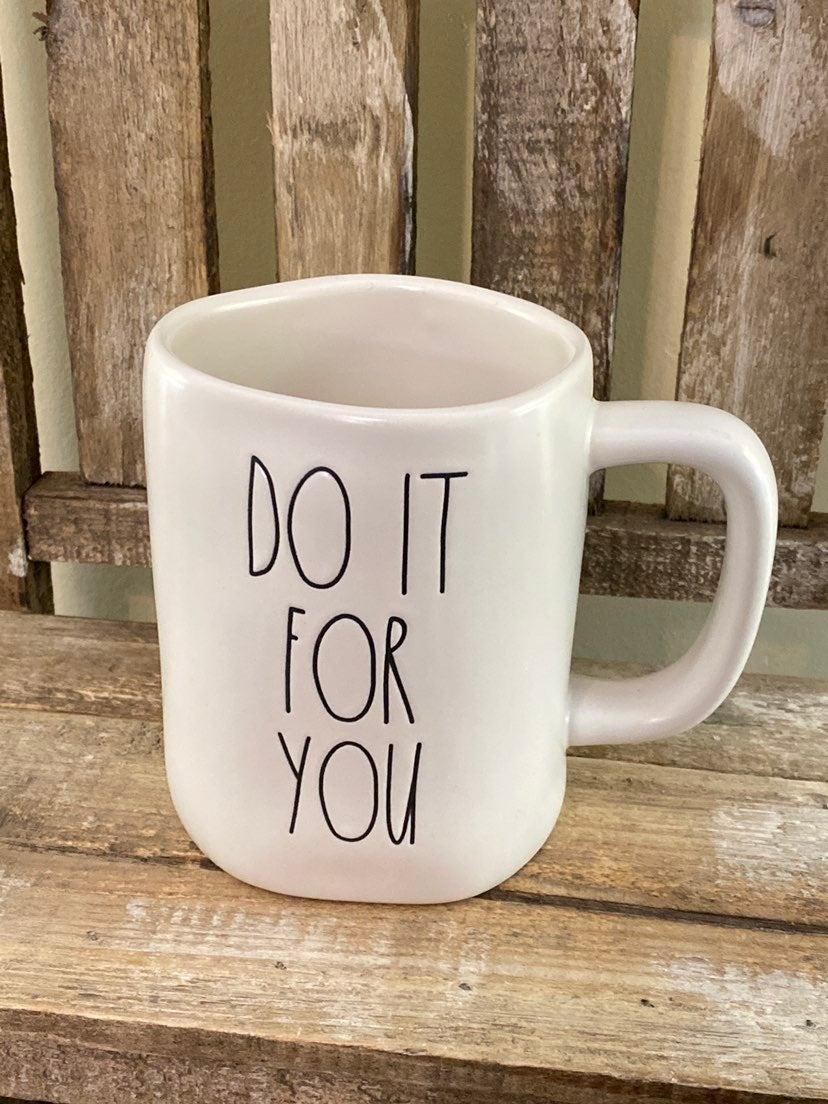 Rae Dunn do it for you mug