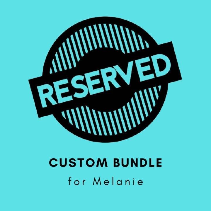 RESERVED bundle for Melanie