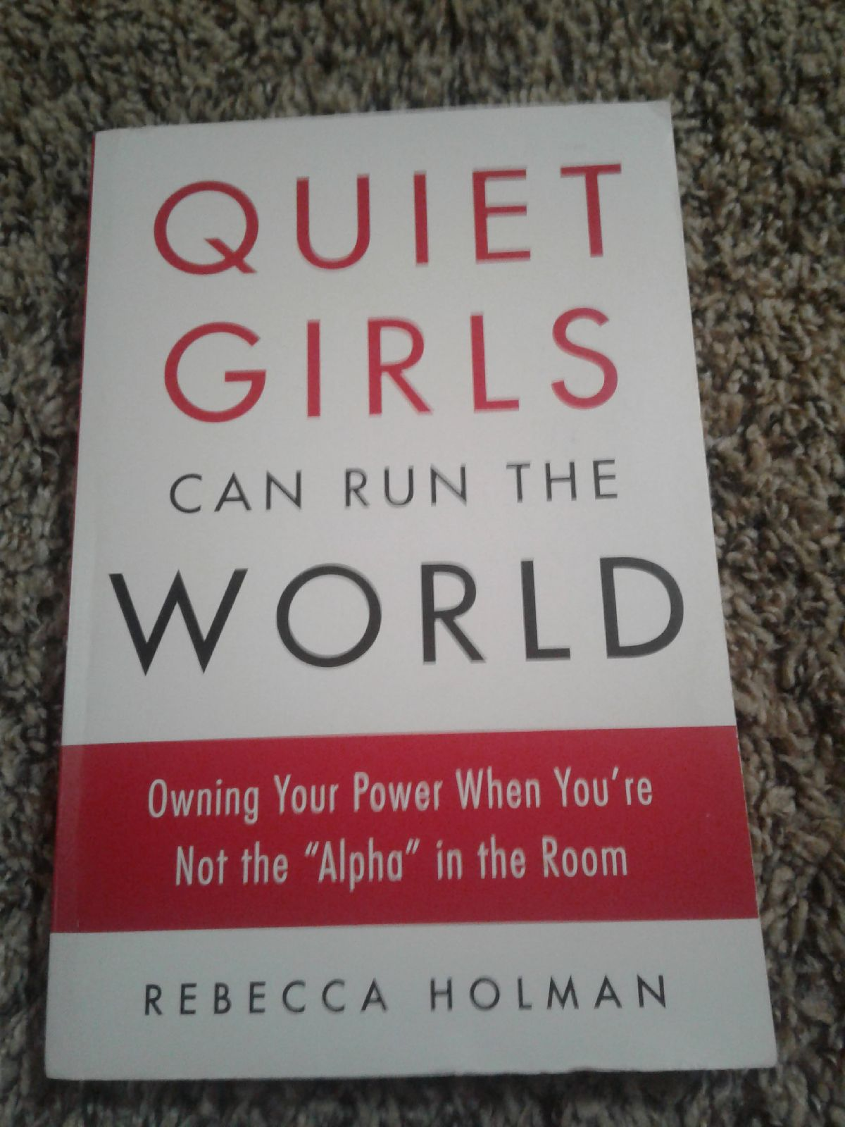 Quiet Girls Can Run the World by Rebecca