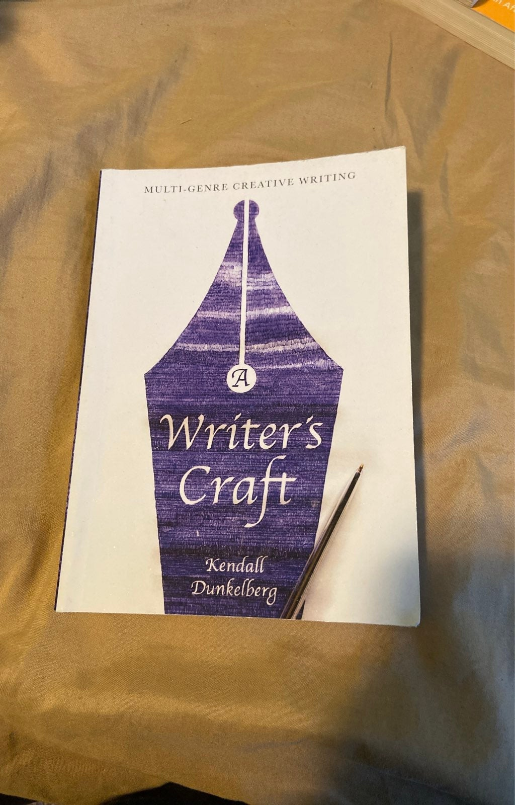 A writer's craft by Kendal Dunkelberg