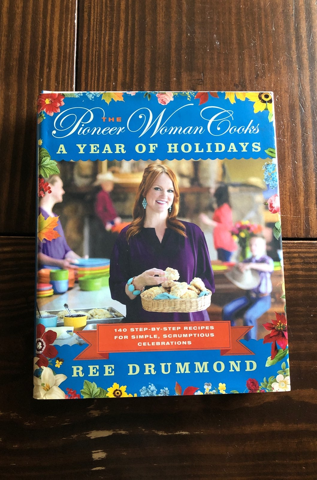 Pioneer Woman Cookbook A Year of Holiday