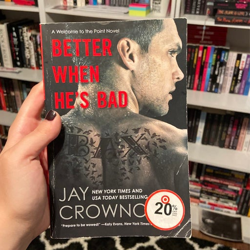 Better When He's Bad- Jay Crownover