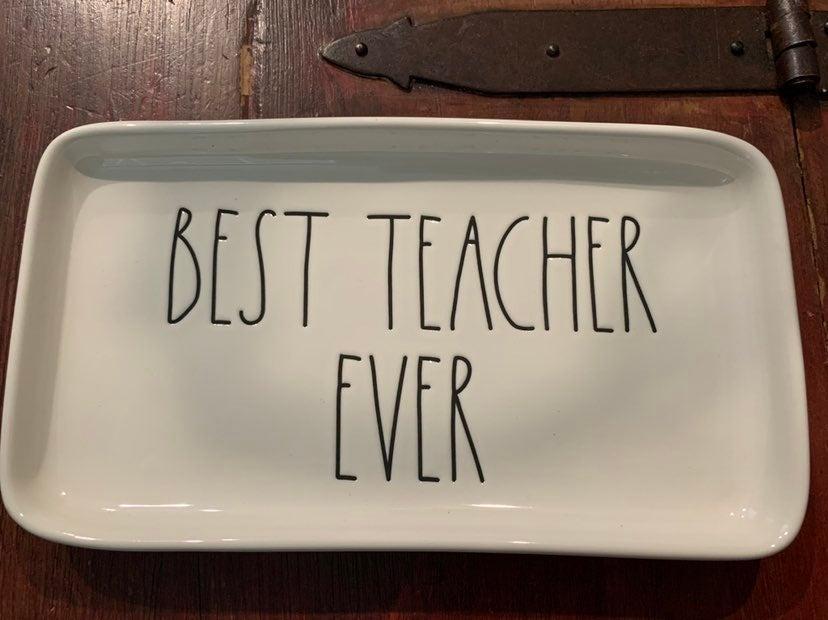 Rae Dunn Best Teacher Ever tray