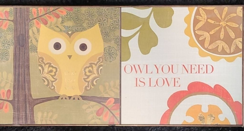 OWL YOU NEED IS LOVE Wall Art